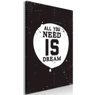 Πίνακας - All You Need Is Dream (1 Part) Vertical