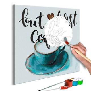 Πίνακας για να τον ζωγραφίζεις - But First Coffee