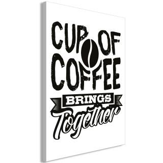 Πίνακας - Cup of Coffee Brings Together (1 Part) Vertical